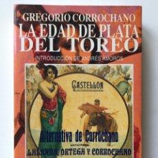 Tauromaquia: LA EDAD DE PLATA DEL TOREO. GREGORIO CORROCHANO.. Lote 173159759