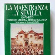 Tauromaquia: LA MAESTRANZA Y... SEVILLA (1670-1992) FRANCISCO NARBONA. ENRIQUE DE LA VEGA. Lote 173180615