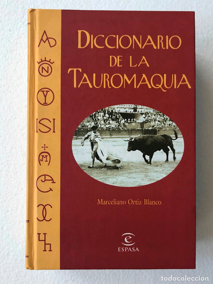 DICCIONARIO DE LA TAUROMAQUIA. MARCELIANO ORTIZ BLASCO (Coleccionismo - Tauromaquia)