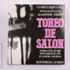 Tauromaquia: LIBRO TOREO DE SALÓN. CAMILO JOSÉ CELA / FOTOGRAFÍAS DE ORIOL MASPONS Y JULIO UBIÑA - LUMEN, 1962. Lote 173625445
