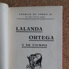 Tauromaquia: LALANDA, ORTEGA Y SU TIEMPO (CHARLAS DEL TOREO). GALÁN Y RUIZ (GABRIEL) UN ANGELITO. Lote 176189034