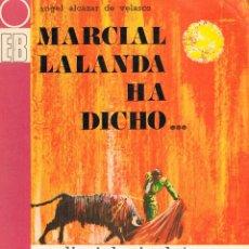 Tauromaquia: MARCIAL LALANDA HA DICHO, VER INDICE EN EL INTERIOR, MUCHAS ILUSTRACIONES BLANCO Y NEGRO VER INDICE. Lote 176507938
