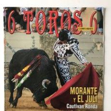 Tauromaquia: REVISTA 6 TOROS 6 Nº 1.054. MORANTE Y EL JULI CAUTIVAN RONDA. Lote 176647069
