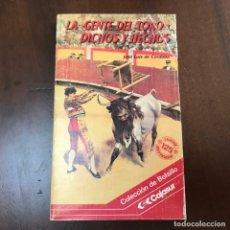 Tauromaquia: LA GENTE DEL TORO: DICHOS Y HECHOS - JOSÉ LUIS DE CÓRDOBA. Lote 176734813