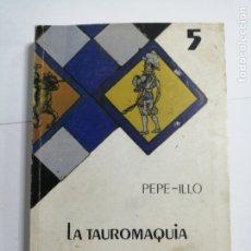 Tauromaquia: OBRA FOLCLORE LA TAUROMAQUIA POR PEPE-ILLO. BIBLIOTECA DE LA CULTURA ANDALUZA.. Lote 177336560