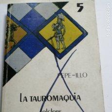 Tauromaquia: LA TAUROMAQUIA POR PEPE-ILLO. BIBLIOTECA DE CULTURA ANDALUZA. Nº5. Lote 177374293