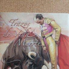 Tauromaquia: TRAZOS DE VIDA Y MUERTE. TEXTOS: MANUEL NAVARRETE T. NAVARRETE T. (ANTONIO). Lote 178045224