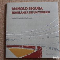 Tauromaquia: MANOLO SEGURA, SEMBLANZA DE UN TORERO. FERNÁNDEZ MALDONADO (MANUEL). Lote 178045525