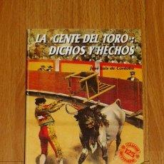 Tauromaquia: CÓRDOBA, JOSÉ LUÍS DE. LA 'GENTE DEL TORO' : DICHOS Y HECHOS . Lote 178103785