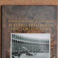 Tauromaquia: AVATARES HISTÓRICOS DEL TORO DE LIDIA. PRÓLOGO DE JOSÉ ANTONIO DEL MORAL. DELGADO DE LA CÁMARA, D.. Lote 178792092