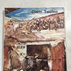 Tauromaquia: CLARÍN TAURINO 1969. BILBAO. EJEMPLAR Nº 2247. MEDIDAS APROXIMADAS: 27 X 20 CM.. Lote 179952080