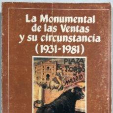 Tauromaquia: LA MONUMENTAL DE LAS VENTAS Y SU CIRCUNSTANCIA (1931-1981). JOSE JULIO GARCIA. MADRID,1984. PAGS 373. Lote 179953266