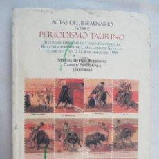Tauromaquia: ACTAS DEL II SEMINARIO SOBRE PERIODISMO TAURINO - EDITORES M- BERNAL RODRIGUEZ/C. ESPEJO CALA. . Lote 180090393