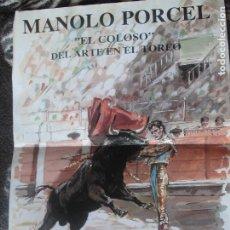 Tauromaquia: POSTER MANOLO PORCEL EL COLOSO DEL ARTE DEL TOREO - XAVIER NOGUERA - ENVIO GRATIS. Lote 182700087