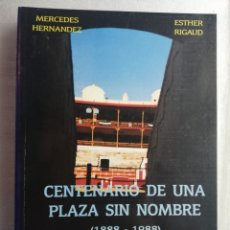 Tauromaquia: CENTENARIO DE UNA PLAZA SIN NOMBRE 1888 -1988 ALMERIA. TOROS FIRMADO POR AUTORA. Lote 182815227