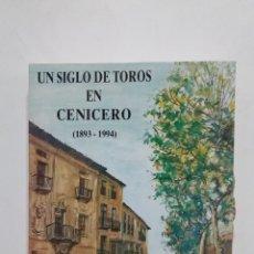 Tauromaquia: UN SIGLO DE TOROS EN CENICERO 1893 - 1994. PEDRO MARIA AZOFRA. TDKLT3. Lote 183059873
