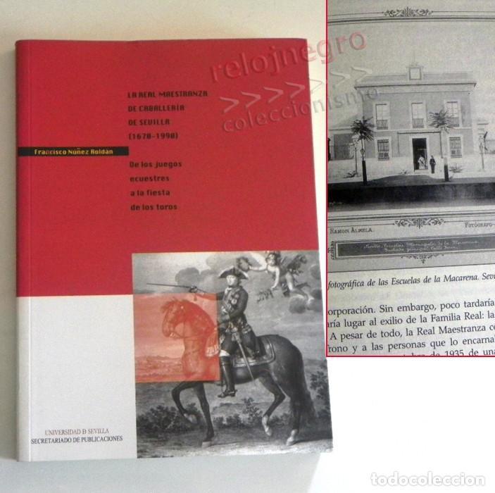 LA REAL MAESTRANZA DE CABALLERÍA SEVILLA 1670 1990 DE JUEGOS ECUESTRES A FIESTA TOROS LIBRO HISTORIA (Coleccionismo - Tauromaquia)