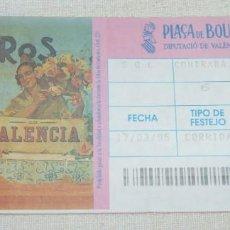 Tauromaquia: L - 2 - ENTRADA PLAZA DE TOROS DE VALENCIA. 17 - 03 - 1995.. Lote 185913088