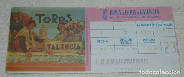 L - 3 - ENTRADA PLAZA DE TOROS DE VALENCIA. 10 - 06 - 1995. (Coleccionismo - Tauromaquia)