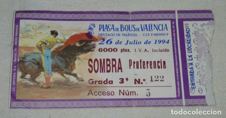 L - 2 - ENTRADA PLAZA DE TOROS DE VALENCIA. 26 - 07 - 1994. (Coleccionismo - Tauromaquia)
