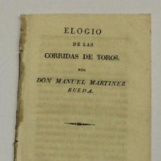 Tauromaquia: AÑO 1831 - ELOGIO DE LAS CORRIDAS DE TOROS POR MANUEL MARTÍNEZ RUEDA. Lote 189479386