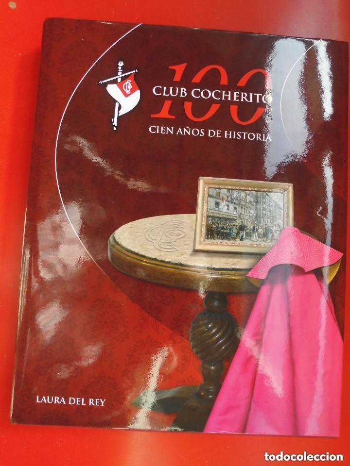 CLUB COCHERITO CIEN AÑOS DE HISTORIA, LAURA REY , NUEVO (Coleccionismo - Tauromaquia)