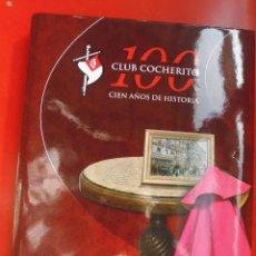 Tauromaquia: CLUB COCHERITO CIEN AÑOS DE HISTORIA, LAURA REY , NUEVO . Lote 189654042