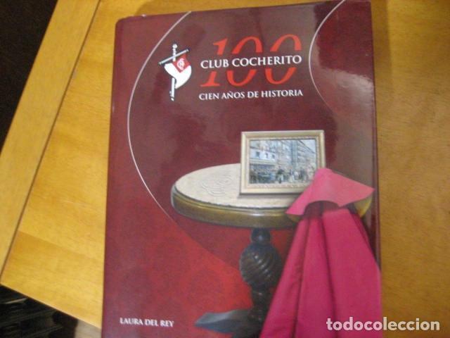Tauromaquia: CLUB COCHERITO CIEN AÑOS DE HISTORIA, LAURA REY , NUEVO - Foto 4 - 189654042