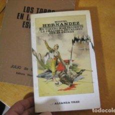 Tauromachie: EL TORERO MAS VALIENTE. LA TRAGEDIA DE CALISTO. OTRAS PROSAS. MIGUEL HERNANDEZ. ALIANZA 1986.. Lote 189654626