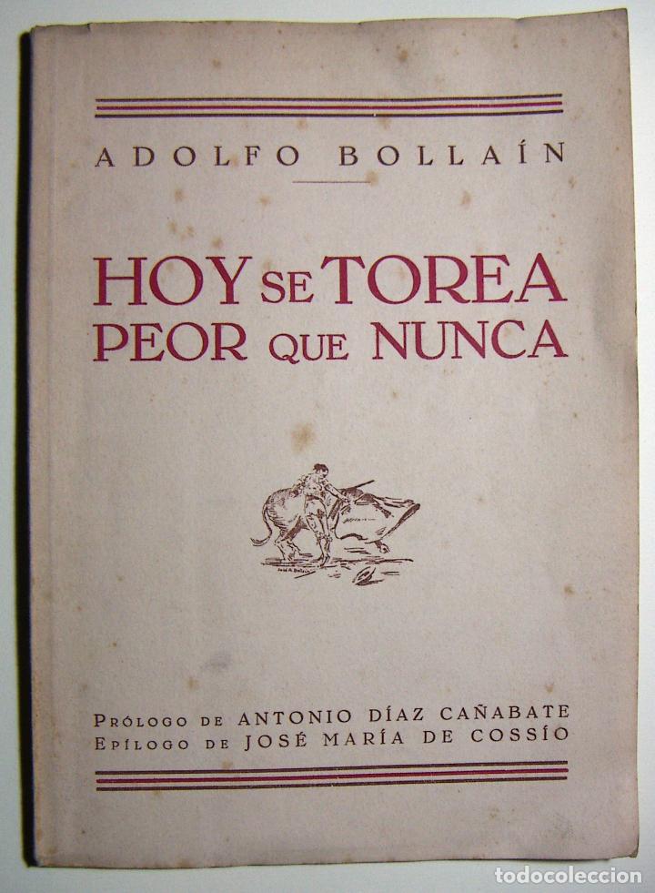 HOY SE TOREA PEOR QUE NUNCA / ADOLFO BOLLAIN / 1948 (Coleccionismo - Tauromaquia)
