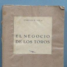 Tauromaquia: EL NEGOCIO DE LOS TOROS . ENRIQUE VILA. Lote 191090163