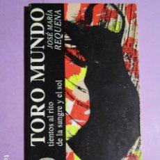 Tauromaquia: TORO MUNDO. TIENTOS AL RITO DE LA SANGRE Y EL SOL; REQUENA, JOSÉ Mª. Lote 191183563