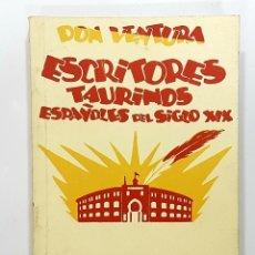 Tauromaquia: ESCRITORES TAURINOS ESPAÑOLES DEL SIGLO XIX / DON VENTURA. FACSÍMIL DEL EDITADO EN 1929. Lote 191310553