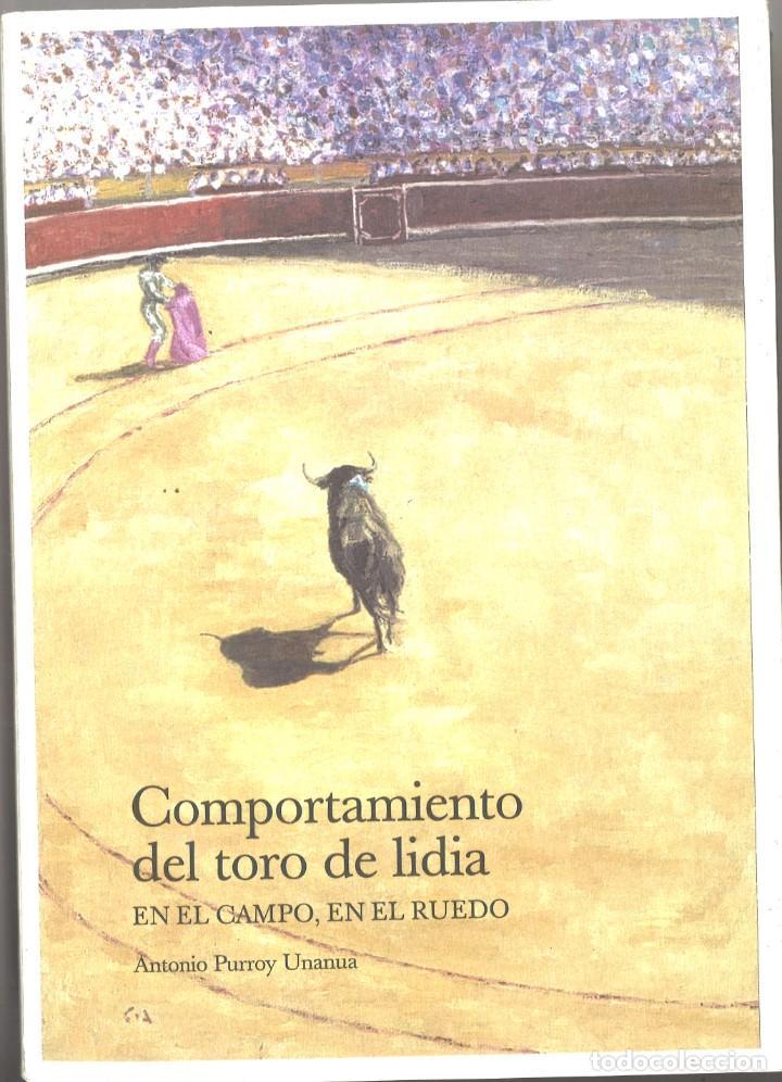 COMPORTAMIENTO DEL TORO DE LIDIA. EN EL CAMPO, EN EL RUEDO. ANTONIO PURROY UNANUA (Coleccionismo - Tauromaquia)