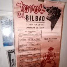 Tauromaquia: CARTEL SEDA TOROS BILBAO FERIA DE AGOSTO 1973 OCHO GRANDES CORRIDAS M 25 X 50. Lote 194280307