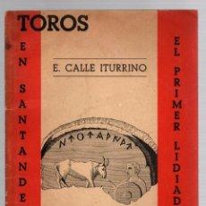 Tauromaquia: TOROS EN SANTANDER Y EL PRIMER LIDIADOR DEL MUNDO. E. CALLE ITURRINO, 1960. Lote 194300920