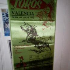 Tauromaquia: CARTEL DE SEDA TORO EN VALENCIA FERIA DE JULIO DEL 1972 M. 25 X 50. Lote 194372203