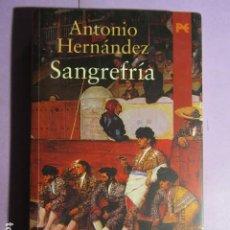 Tauromaquia: SANGREFRÍA; HERNANDEZ, ANTONIO - NOVELA. Lote 194548347