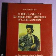 Tauromaquia: EL TORO, EL CABALLO Y EL HOMBRE COMO INTERPRETES DE LA FIESTA NACIONAL; ABARQUERO DURANGO, R. Lote 194548525