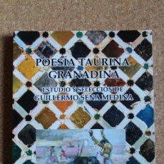 Tauromaquia: POESÍA TAURINA GRANADINA. SENA MEDINA (GUILLERMO) GRANADA, EDITORIAL GAMI, 2019.. Lote 194678072