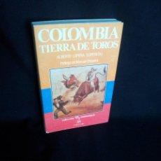 Tauromaquia: ALBERTO LOPERA - COLOMBIA, TIERRA DE TOROS - COLECCION LA TAUROMAQUIA 1989. Lote 194756686