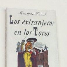 Tauromaquia: AÑO 1947 - LOS EXTRANJEROS EN LOS TOROS POR MARIANO TOMÁS - IMPRESIONES SOBRE LA FIESTA ESPAÑOLA. Lote 194768932