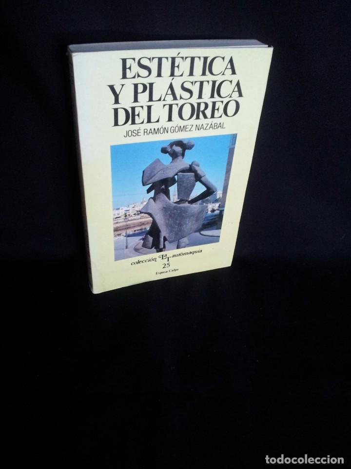 JOSE RAMON GOMEZ NAZABAL - ESTETICA Y PLASTICA DEL TOREO - COLECCION LA TAUROMAQUIA 1989 (Coleccionismo - Tauromaquia)