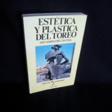 Tauromaquia: JOSE RAMON GOMEZ NAZABAL - ESTETICA Y PLASTICA DEL TOREO - COLECCION LA TAUROMAQUIA 1989. Lote 194865656
