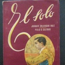Tauromaquia: MANOLETE. ÉL SOLO, J. SALVADOR RUIZ Y POLO D. GUZMÁN. 1955. Lote 194943221