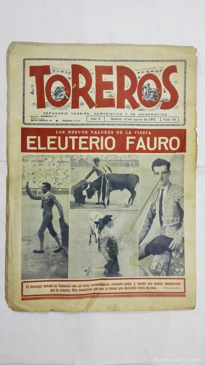 Tauromaquia: SEMANARIO TAURINO HUMORISTICO TOREROS, Nº 64, ARRUZA EN VALENCIA, AGOSTO DE 1945 - Foto 2 - 195332348