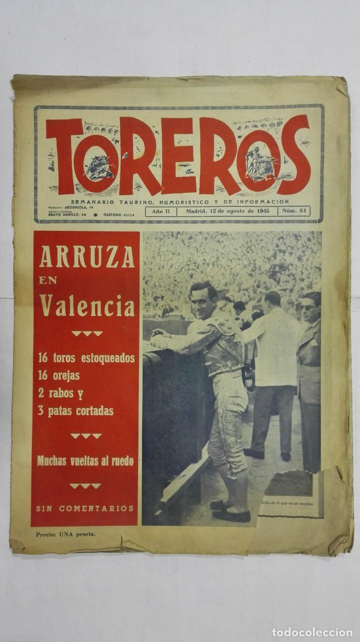 SEMANARIO TAURINO HUMORISTICO TOREROS, Nº 64, ARRUZA EN VALENCIA, AGOSTO DE 1945 (Coleccionismo - Tauromaquia)