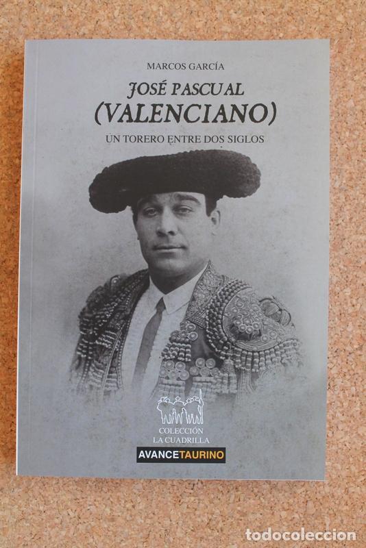 JOSÉ PASCUAL (EL VALENCIANO) UN TORERO ENTRE DOS SIGLOS. GARCÍA (MARCOS) VALENCIA, AVANCE, 2020 (Coleccionismo - Tauromaquia)