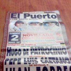 Tauromaquia: CARTEL DE TORO EL PUERTO. 2 MARZO 1997. NOVILLADA. HUGO DE PATROCINIO. PEPE LUIS. CAETANO.. BBB. Lote 195427537
