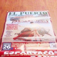 Tauromaquia: CARTEL DE TOROS EL PUERTO. 26 AGOSTO 2001. ESPARTACO. ENRIQUE PONCE. JESULIN. BBB. Lote 195448988